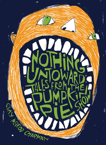 "Nothing Untoward: Stories from ""The Pumpkin Pie Show"""