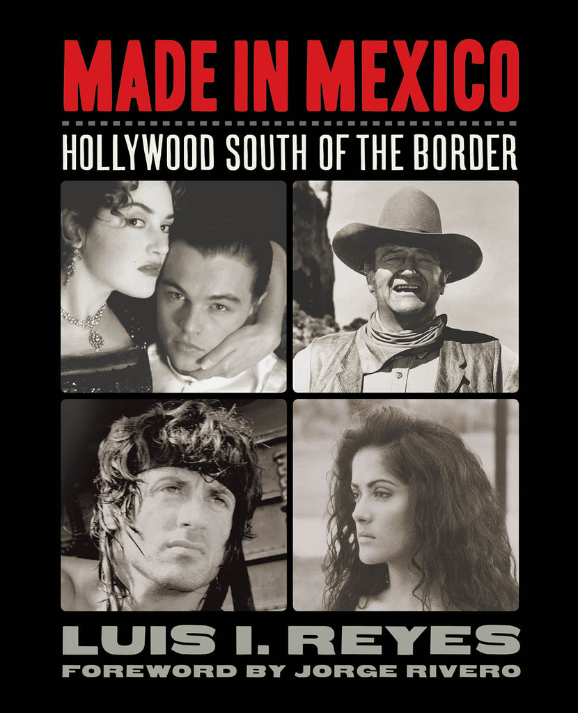 Made in Mexico: Hollywood South of the Border