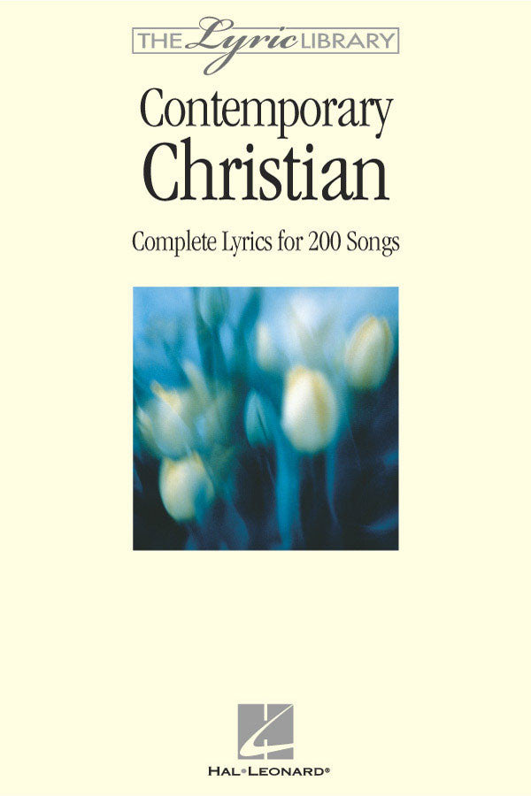 The Lyric Library: Contemporary Christian: Complete Lyrics for 200 Songs