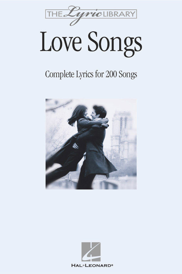 The Lyric Library: Love Songs: Complete Lyrics for 200 Songs