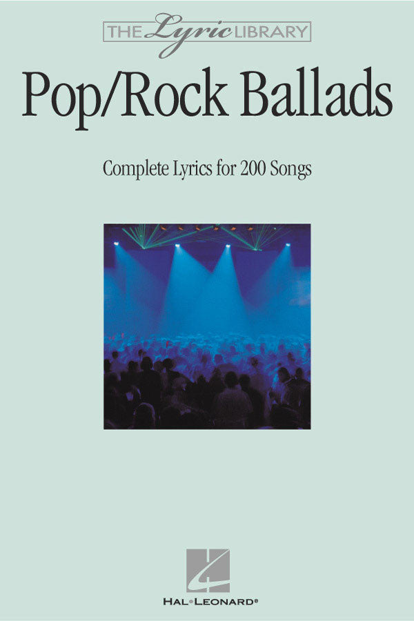 The Lyric Library: Pop/Rock Ballads: Complete Lyrics for 200 Songs