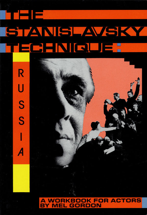 The Stanislavsky Technique: Russia: A Workbook for Actors