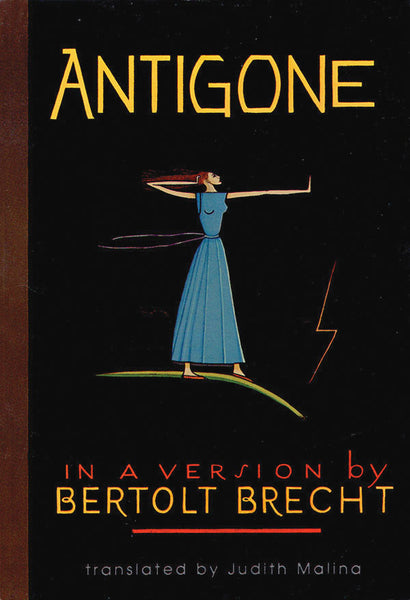 Antigone: In a Version by Bertolt Brecht