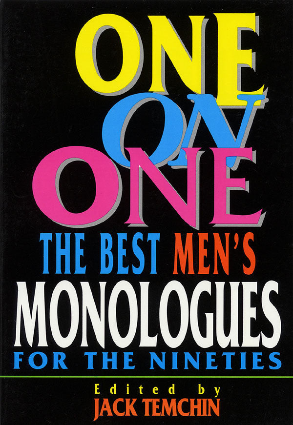 One on One - The Best Men's Monologues for the Nineties