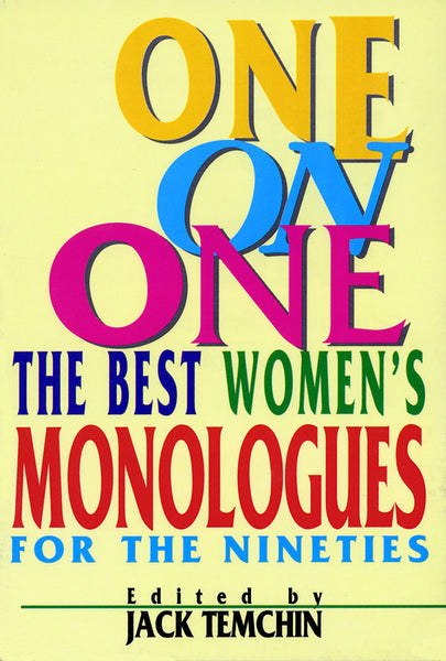 One on One: The Best Women's Monologues for the Nineties