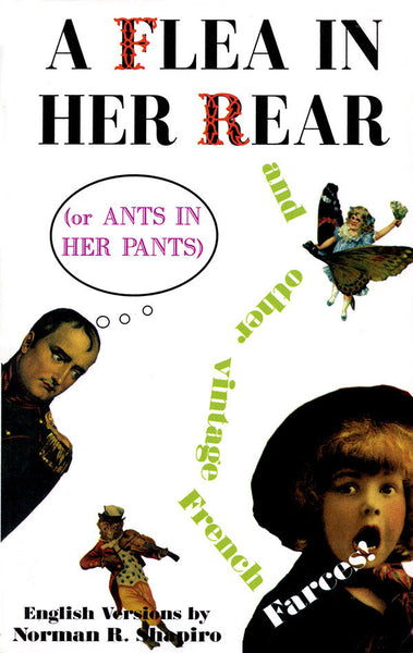 A Flea in Her Rear (or Ants in Her Pants) and Other Vintage French Farces