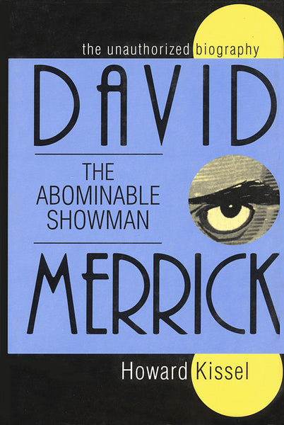 David Merrick – The Abominable Showman: The Unauthorized Biography