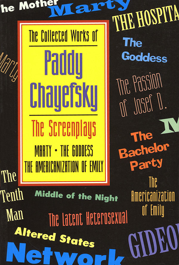 The Collected Works of Paddy Chayefsky - The Screenplays Volume 1