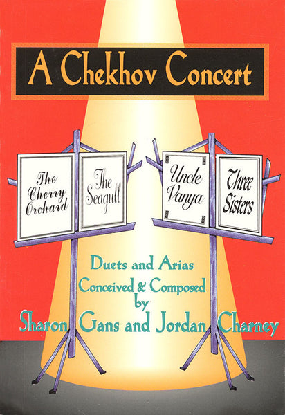 A Chekhov Concert: Duets & Arias Conceived & Composed by Sharon Gans & Jordan Charney
