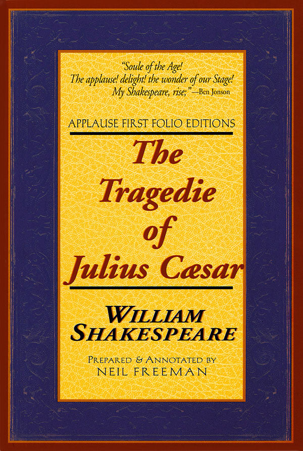 The Tragedie of Julius Caesar: Applause First Folio Editions