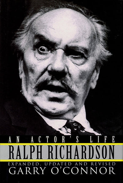 Ralph Richardson - An Actor's Life