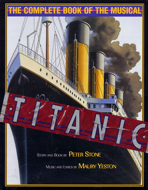 Titanic: The Complete Book of the Musical