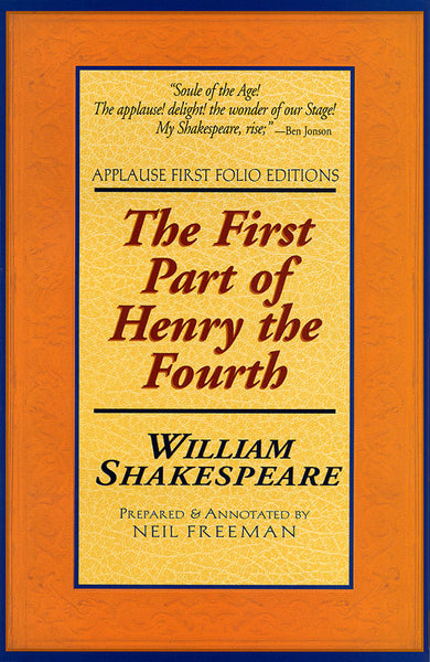 The First Part of Henry the Fourth - Applause First Folio Editions