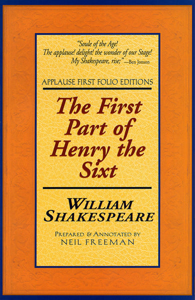 The First Part of Henry the Sixt: Applause First Folio Editions