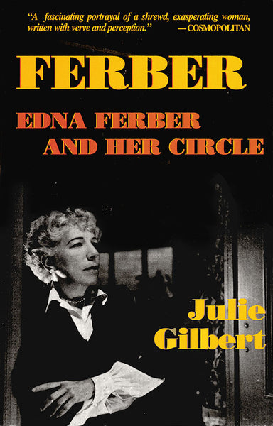 Ferber: Edna Ferber and Her Circle