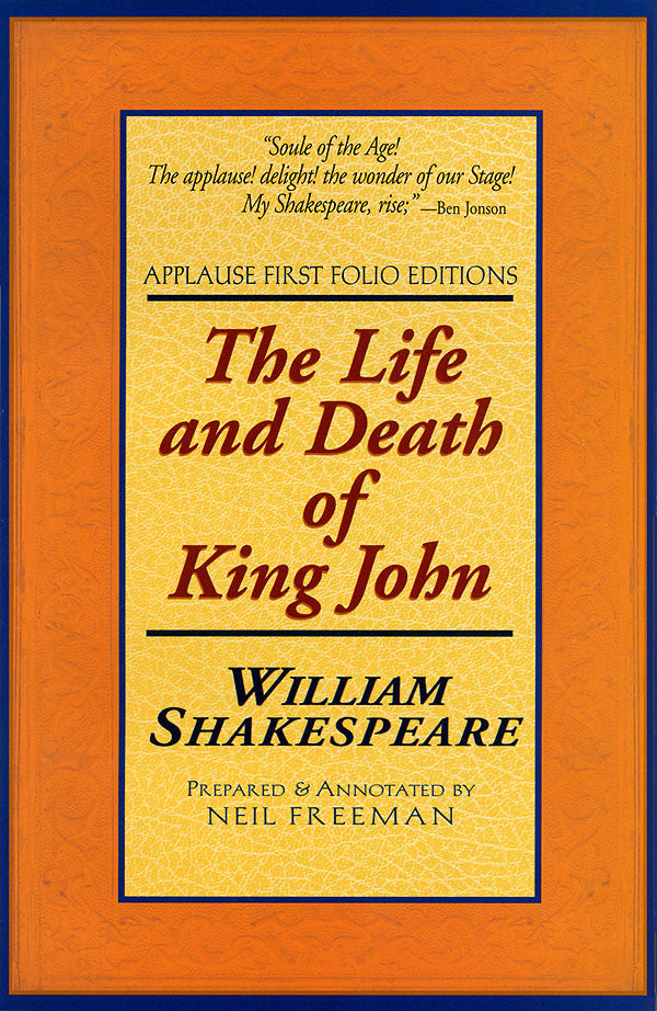 The Life and Death of King John: Applause First Folio Editions