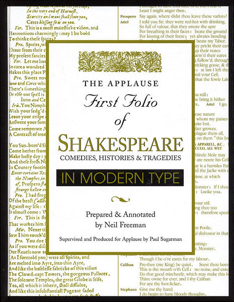 Applause First Folio of Shakespeare in Modern Type: Comedies, Histories & Tragedies