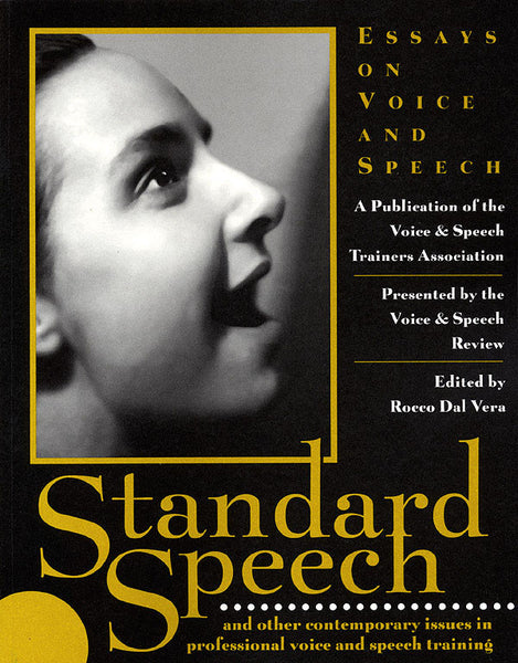 Standard Speech: Essays on Voice and Speech