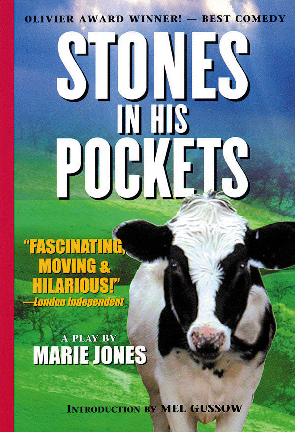 Stones in His Pockets - A Play by Marie Jones with an Introduction by Mel Gussow