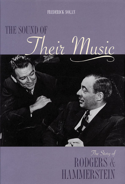 The Sound of Their Music - The Story of Rodgers & Hammerstein