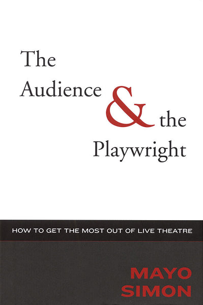The Audience & The Playwright - How to Get the Most Out of Live Theatre