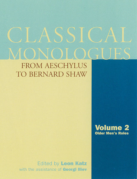 Classical Monologues: Volume 2, Older Men - From Aeschylus to Bernard Shaw