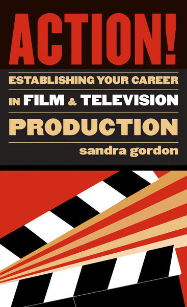 Action!: Establishing Your Career in Film and Television Production