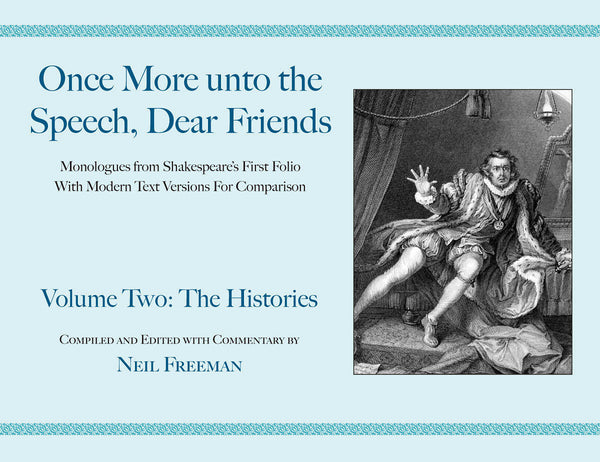 Once More unto the Speech, Dear Friends - Volume II: The Histories