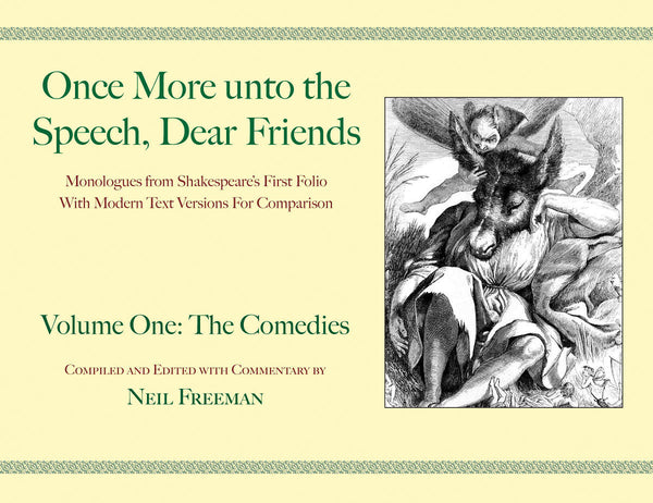 Once More unto the Speech, Dear Friends - Volume I: The Comedies