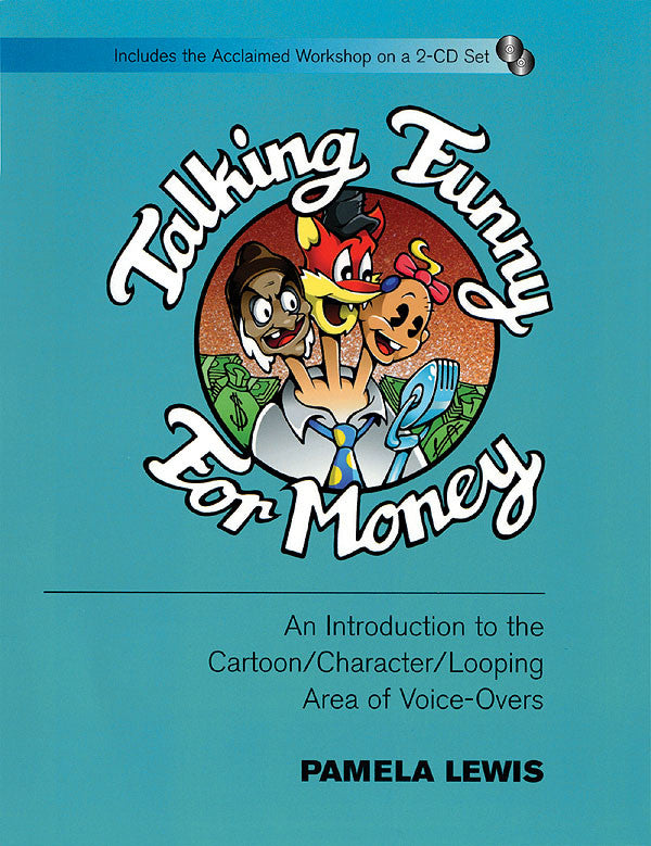 Talking Funny for Money: An Introduction to the Cartoon/Character/Looping Area of Voice-Overs Book with 2 CDs
