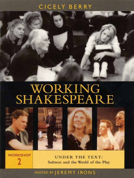 Working Shakespeare - Workshop 2: Subtext and the World of the Play