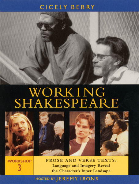 Working Shakespeare - Workshop 3: Prose & Verse Texts: Language & Imagery Reveal the Character's Inner Landscape