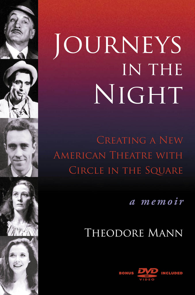 Journeys in the Night - Creating a New American Theatre with Circle in the Square: A Memoir