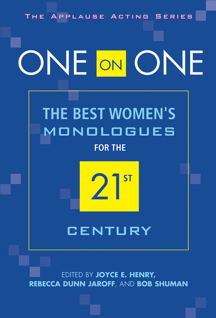 One on One - The Best Women's Monologues for the 21st Century