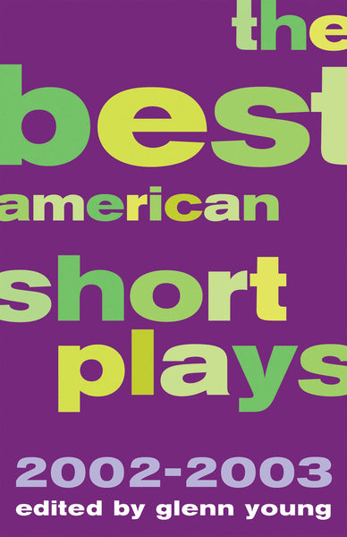 The Best American Short Plays 2002-2003: Softcover