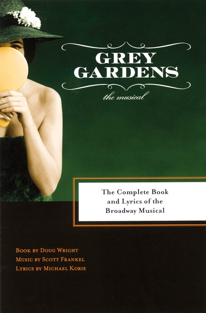 Grey Gardens: The Complete Book and Lyrics of the Broadway Musical