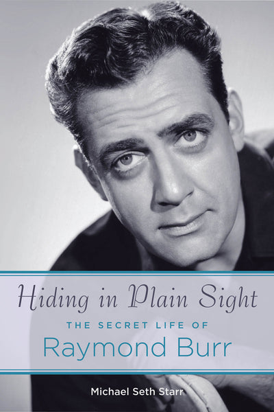 Hiding in Plain Sight - The Secret Life of Raymond Burr