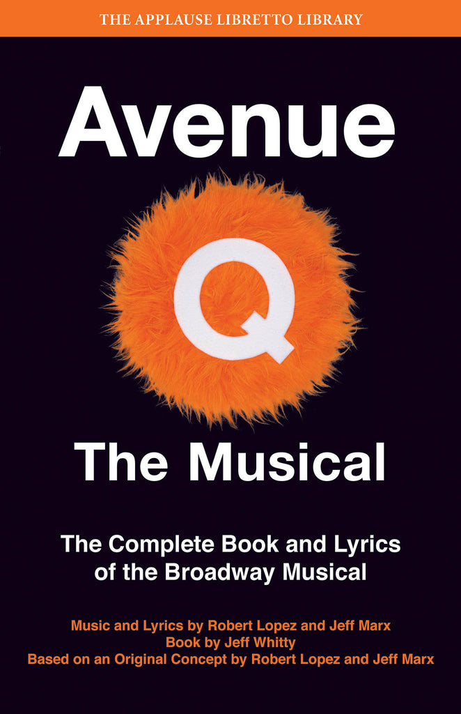 Avenue Q - The Musical: The Complete Book and Lyrics of the Broadway Musical