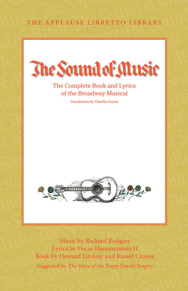 The Sound of Music: The Complete Book and Lyrics of the Broadway Musical