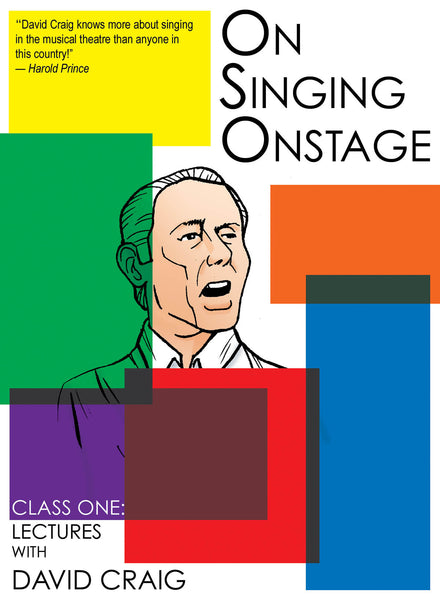 On Singing Onstage - Class One: Lectures