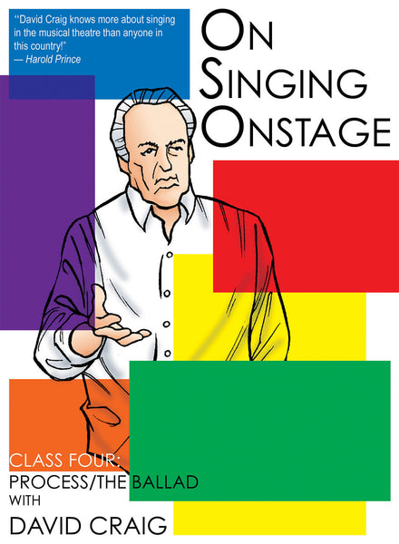 On Singing Onstage - Class Four: Process/The Ballad