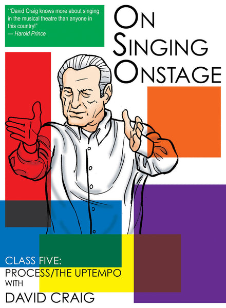 On Singing Onstage - Class Five: Process/The Uptempo