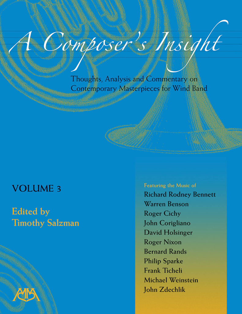 A Composer's Insight, Volume 3: Thoughts, Analysis and Commentary on Contemporary Masterpieces for Wind Band
