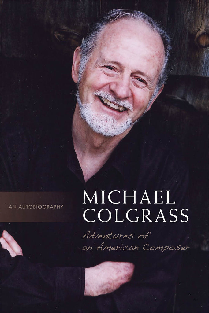 Michael Colgrass: Adventures of an American Composer