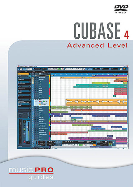 Cubase 4.0 Advanced Level: Music Pro Guides