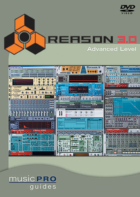 Reason 3.0 Advanced Level: Music Pro Guides