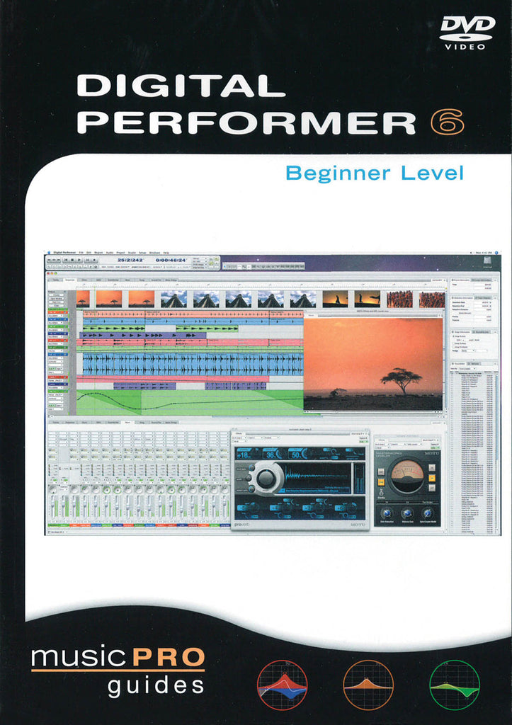 Digital Performer 6: Beginner Level Music Pro Guides Series