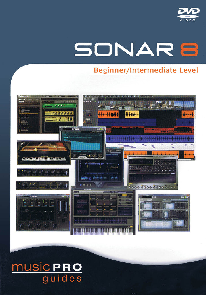 SONAR 8 Beginner/Intermediate Level: Music Pro Guides