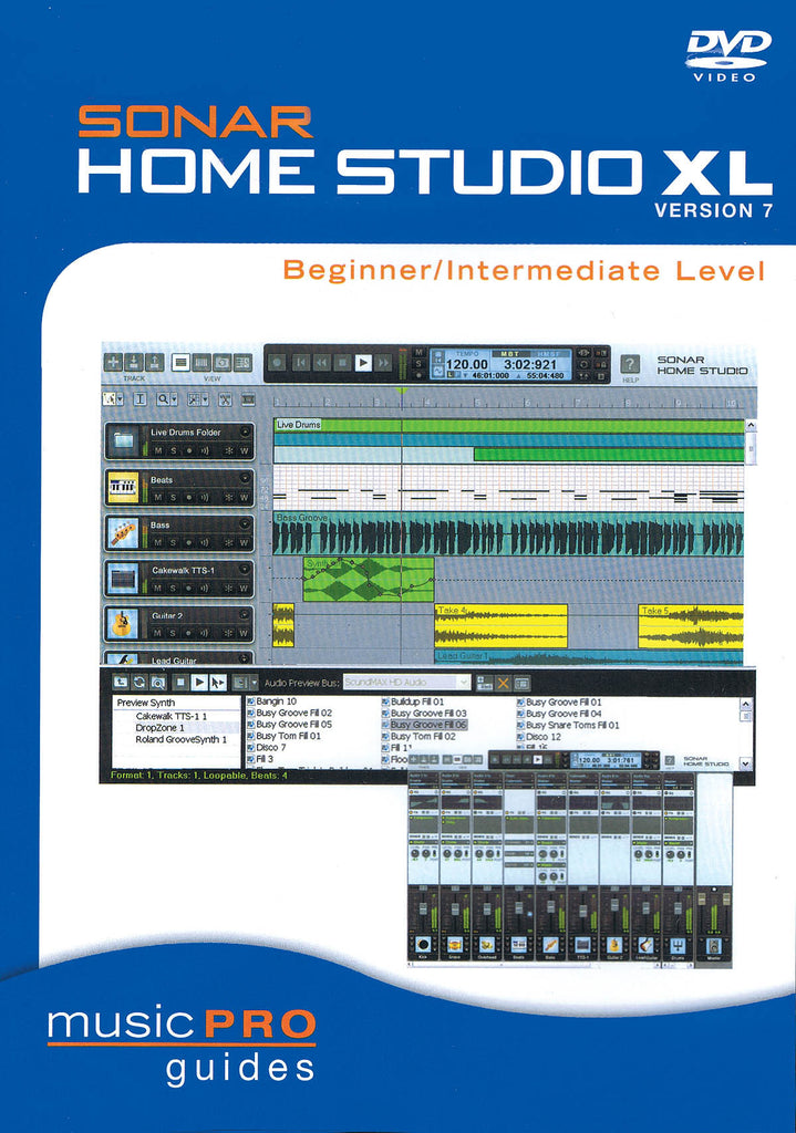 SONAR Home Studio XL Version 7 - Beginner/Intermediate Level: Music Pro Guides