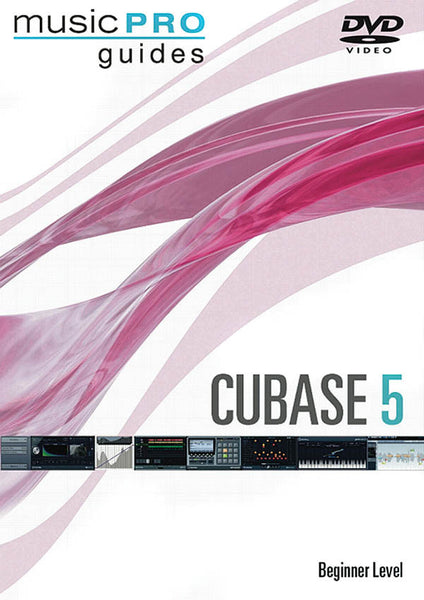 Cubase 5 - Beginner Level: Music Pro Guides Series